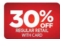 30% OFF regular retail with card